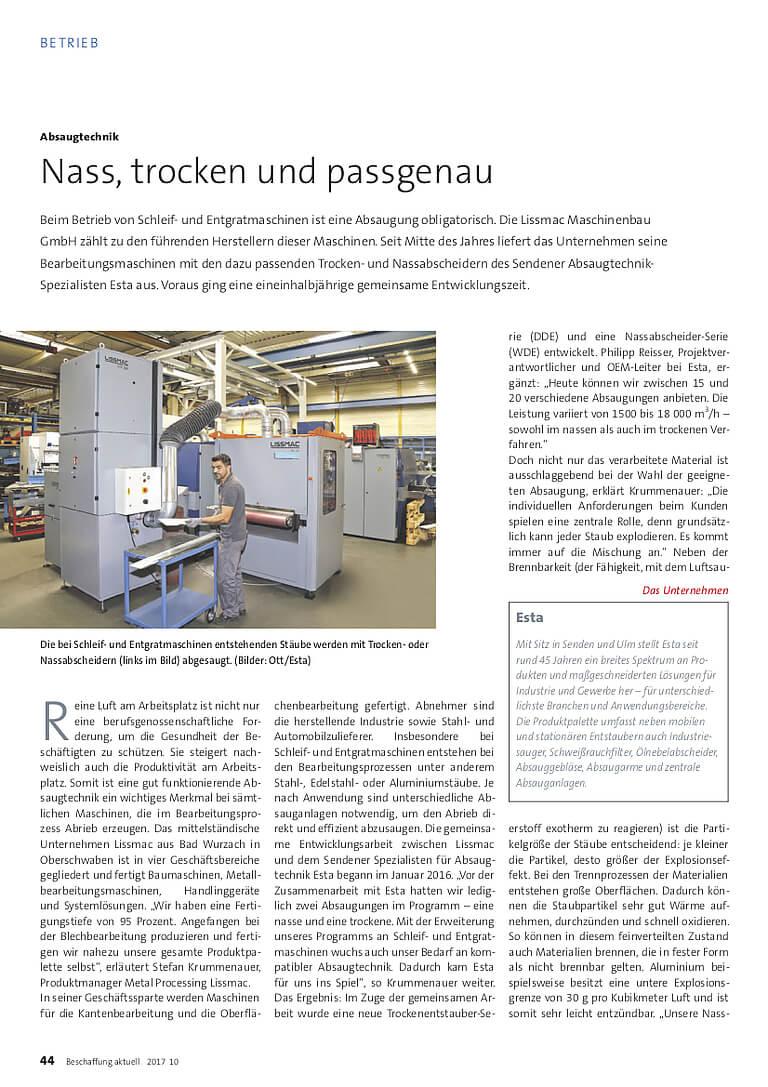 Beim Betrieb von Schleif-und Entgratmaschinen ist eine Absaugung obligatorisch. Seit Mitte 2017 liefert die Lissmac GmbH ihre Maschinen mit den passenden Trocken-und Nassabscheidern von ESTA aus. Voraus ging eine eineinhalbjährige Entwicklungszeit.